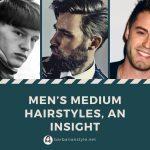 Men's medium hairstyles, an insight