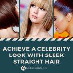 Achieve a celebrity look with sleek straight hair