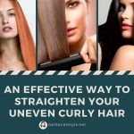 An effective way to straighten your uneven curly hair