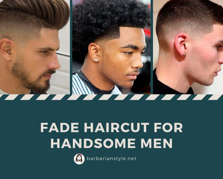 Fade haircut for handsome men