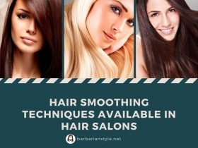 Hair Smoothing Techniques Available in Hair Salons
