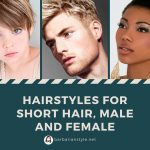 Hairstyles for short hair, male and female