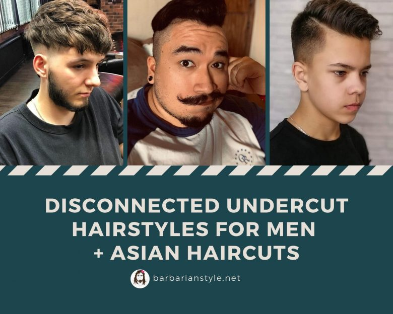 Disconnected Undercut Hairstyles for Men + Asian Haircuts