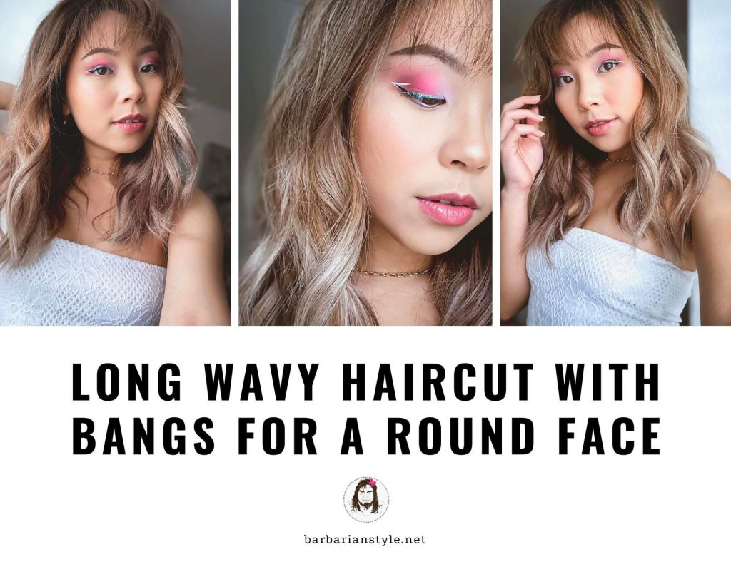 long wavy haircut with bangs for a round face