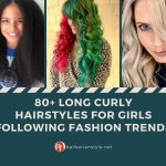 80+ Long Curly Hairstyles for Girls Following Fashion Trends