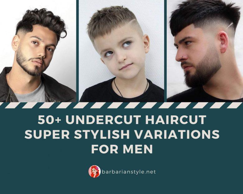 50+ Undercut Haircut Super Stylish Variations for Men