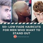 50+ Low Fade Haircuts for Men Who Want to Stand Out