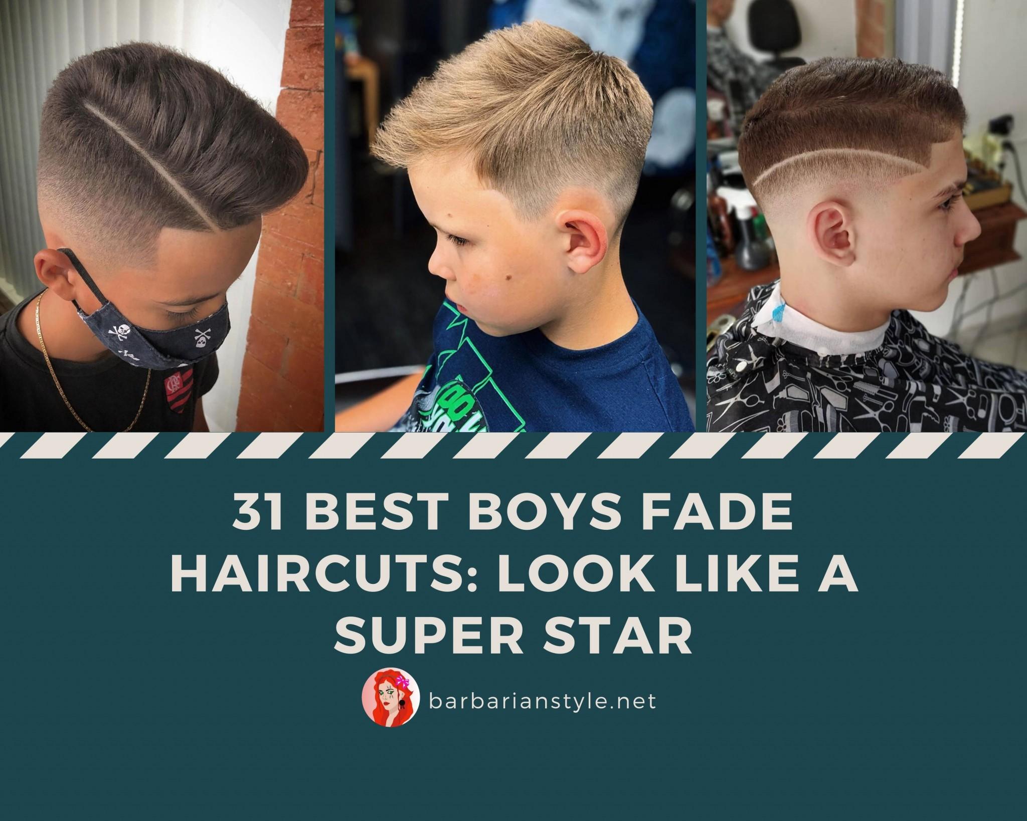 31 Best Boys Fade Haircuts Look Like A Super Star