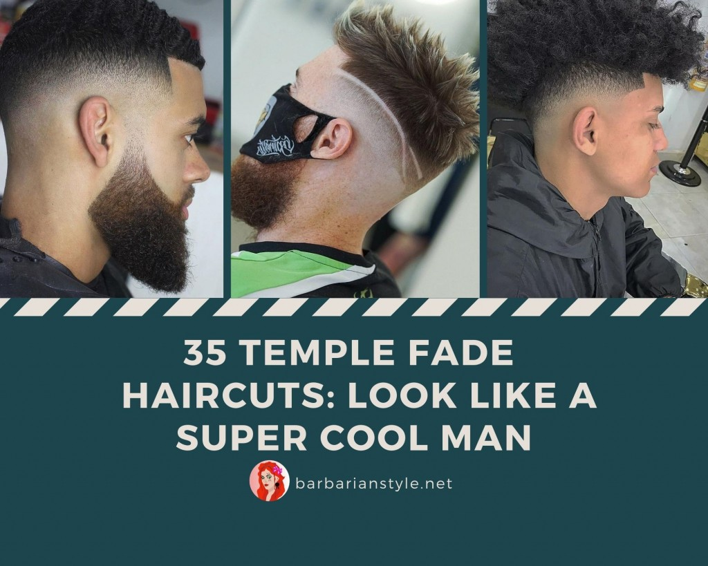 35 Temple Fade Haircuts: Look Like a Super Cool Man
