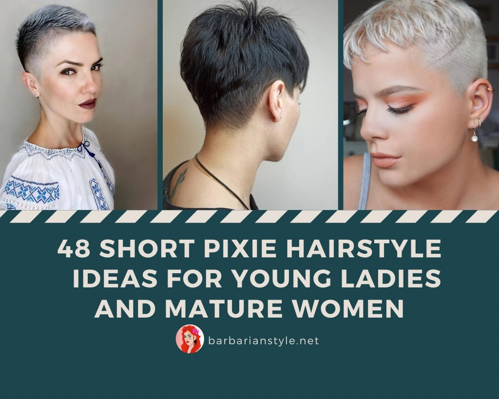 Short Pixie Hairstyle Ideas for Young Ladies and Mature Women