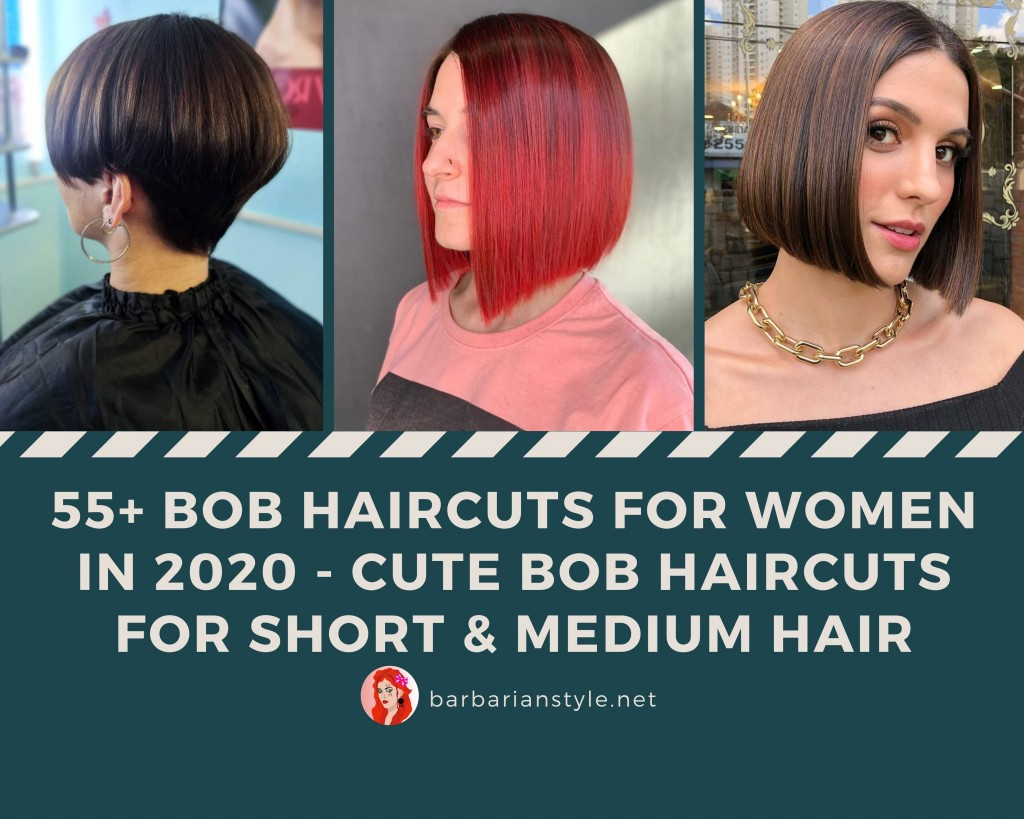 55+ Trendy Bob Haircuts for Women in 2020 - Cute Bob haircuts for Short & Medium Hair.