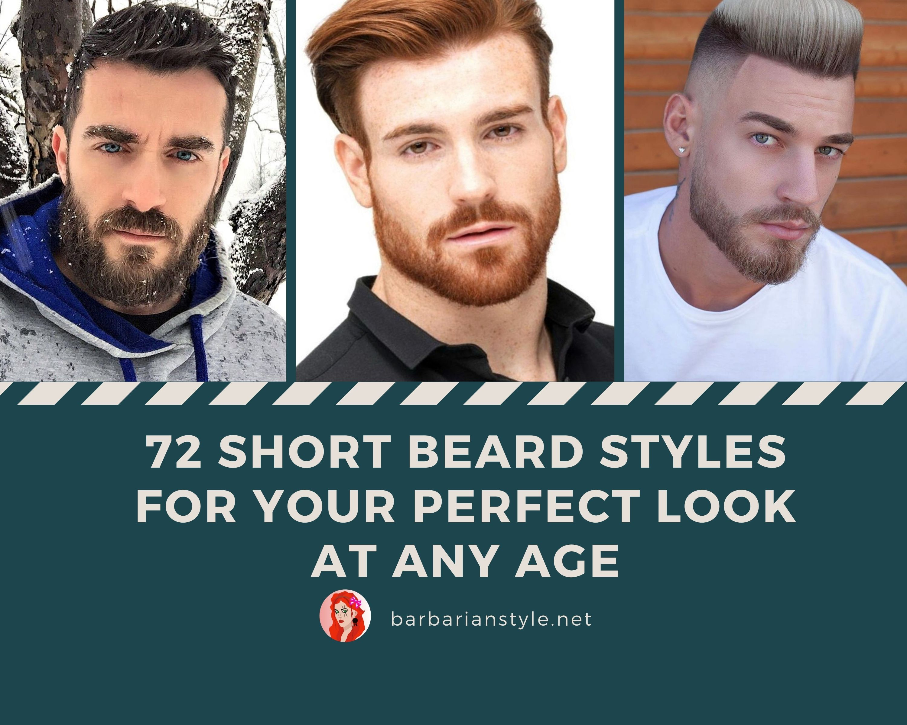 Short Beard Styles for Your Perfect Look at Any Age.