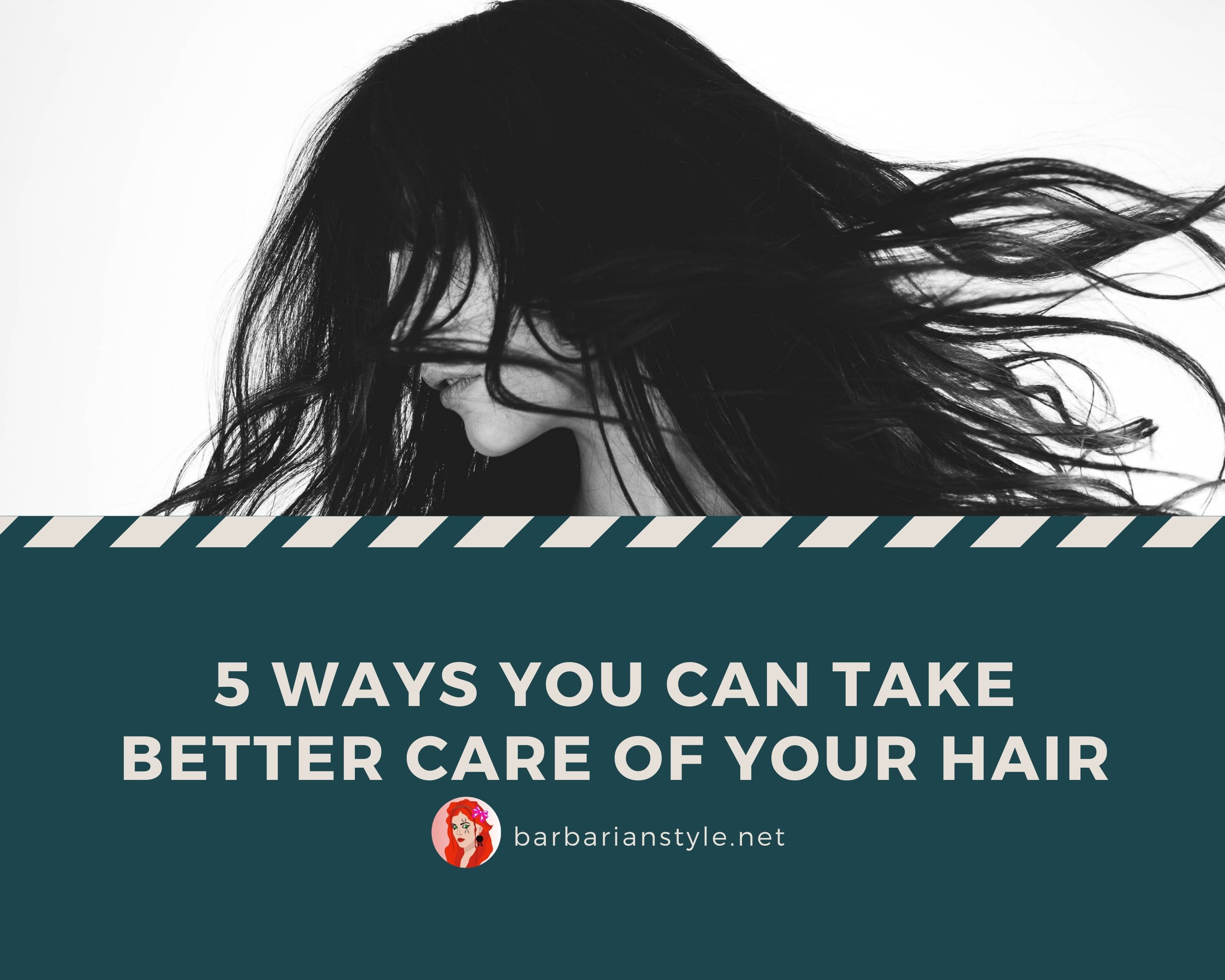5 Coolest Ways You Can Take Better Care of Your Hair