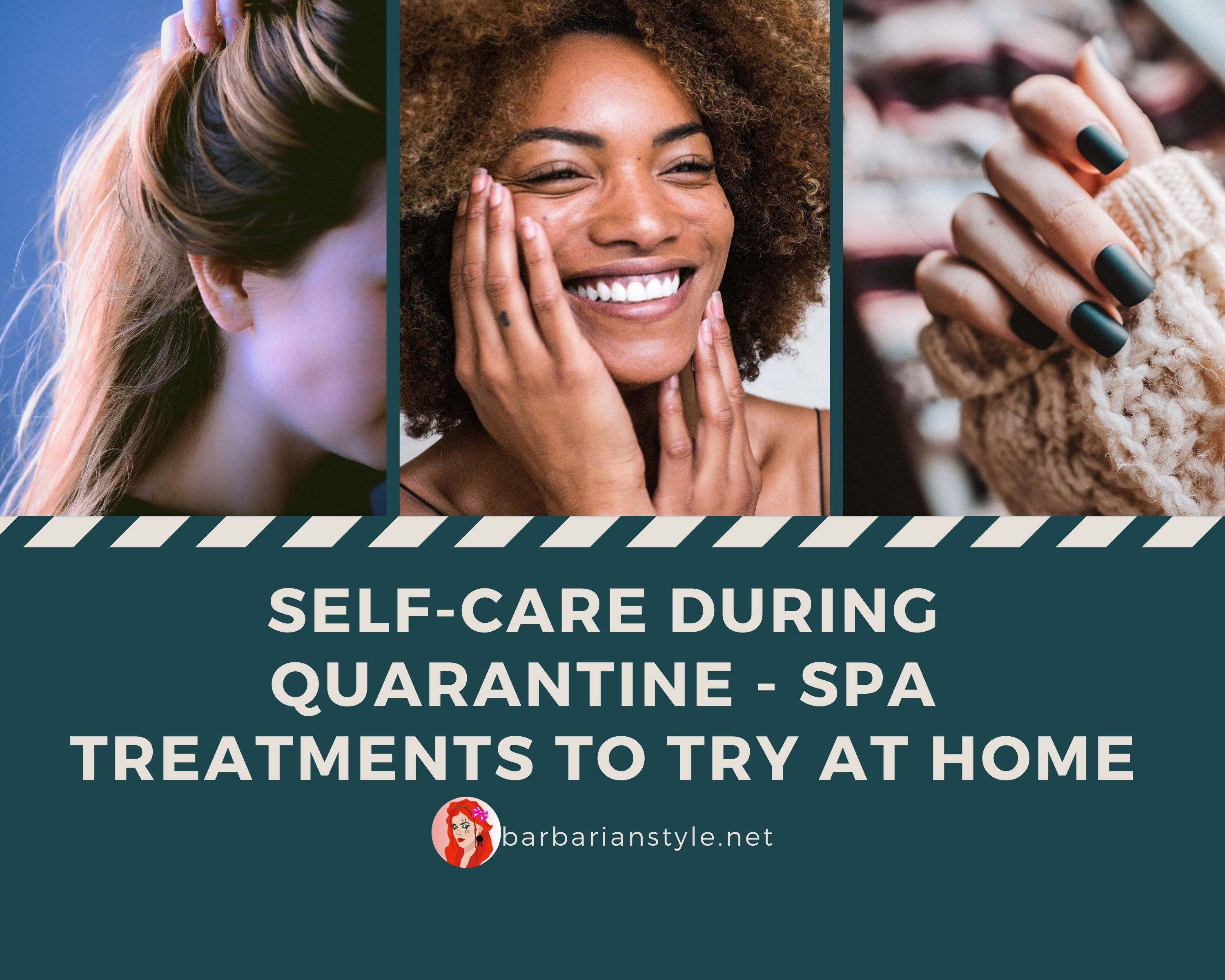 Self Care During Quarantine – SPA Treatments to Try at Home
